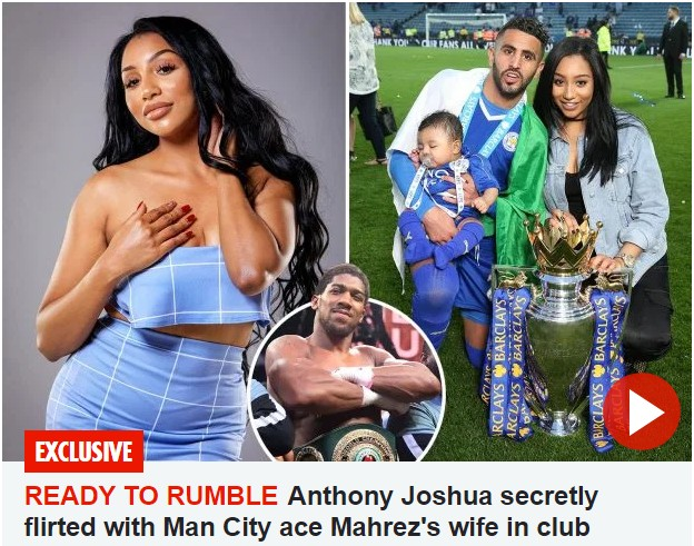 Anthony Joshua Flirted With Mahrez's Wife In Club